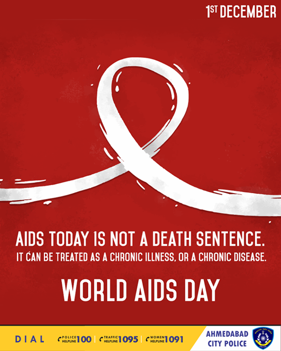 AIDS today is not a death sentence. It can be treated as a chronic illness, or a chronic disease.  #WorldAidsDay #AhmedabadCityPolice