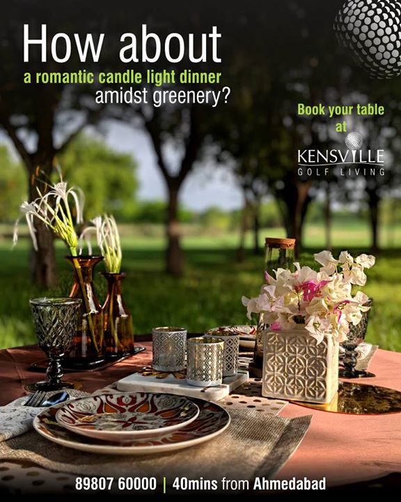 Rekindle your special moments with a #candlelight dinner at Kensville Golf Living!   Call to book: 8980760000  #40minsfromAhmedabad #KensvilleGolfLiving #SavvyGroup #RealEstate #Ahmedabad