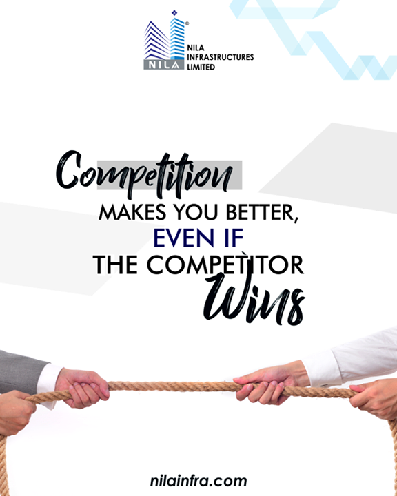 Competition is healthy anytime!  #QOTD #NilaInfrastructure #Realestate #BuildToTransform #Surat #Ahmedabad