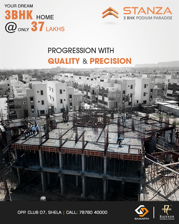 We believe in making progress with unmatched quality & precision to ensure you get nothing but the best!   #Quality #Precision #SamarthBuildcon #LuxuryLiving #Home #Ahmedabad #SmartLiving #RealEstate