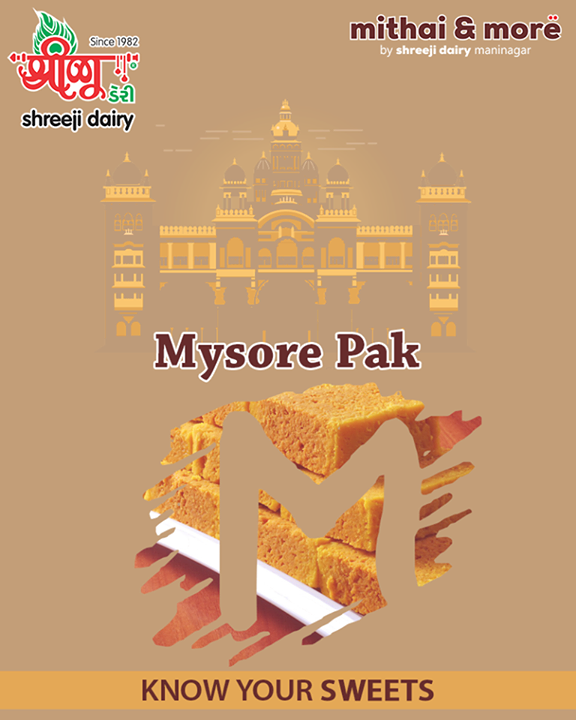 It is a legendary sweetmeat from the royal city of Mysore. Made with gram flour, sugar and ghee, this delicious and rich sweetmeat is yellow in color. It drips with pure ghee and literally melts in your mouth.   #DidYouKnow #MysorePak #ShreejiDairy #Ahmedabad #Maninagar